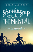 Growing Up Next to The Mental