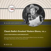 Classic Radio's Greatest Western Shows, Vol. 6