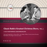 Classic Radio's Greatest Christmas Shows, Vol. 3