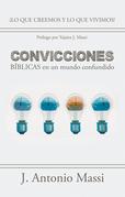Convicciones Bíblicas En Un Mundo Confundido