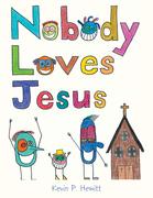 Nobody Loves Jesus