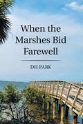 When the Marshes Bid Farewell