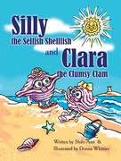 Silly the Selfish Shellfish and Clara the Clumsy Clam