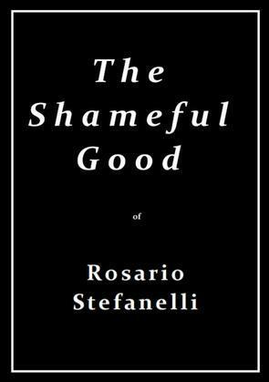 The Shameful Good