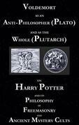 Voldemort as an Anti-Philosopher (Plato) and as the Whole (Plutarch)