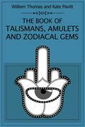 The Book of Talismans Amulets and Zodiacal Gems