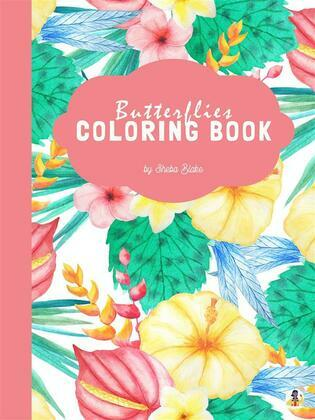 Butterflies and Flowers Coloring Book for Kids Ages 6+ (Printable Version)