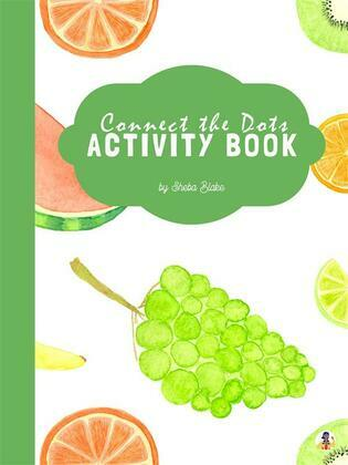Connect the Dots with Fruit Activity Book for Kids Ages 6+ (Printable Version)