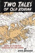 Two Tales of Old Kodiak