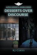 Desserts Over Discourse