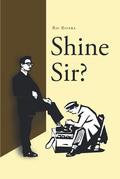 Shine Sir?