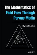 The Mathematics of Fluid Flow Through Porous Media