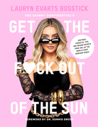 The Skinny Confidential's Get the F*ck Out of the Sun
