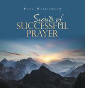 Secrets of Successful Prayer