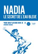 Médiathèque 1: Nadia, le secret de l'eau bleue