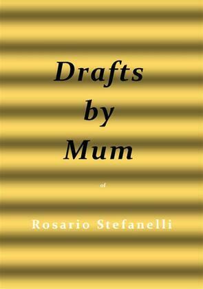 Drafts by Mum