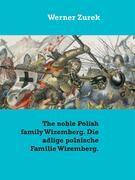 The noble Polish family Wizemberg. Die adlige polnische Familie Wizemberg.