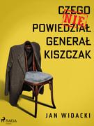 Czego nie powiedział generał Kiszczak
