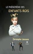 Le phénomène des enfants rois