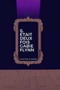 Il était deux fois Gabie Flynn