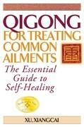 Qigong for Treating Common Ailments