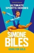 Simone Biles (Ultimate Sports Heroes)
