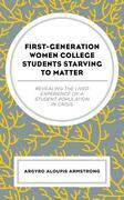 First-Generation Women College Students Starving to Matter