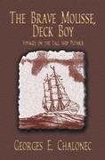 The Brave Mousse, Deck Boy