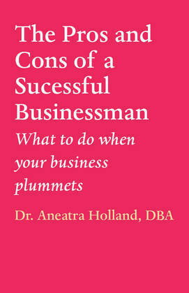 The Pros and Cons of a Successful Businessman