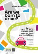 Are we born to drive?