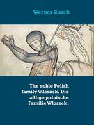 The noble Polish family Wloszek. Die adlige polnische Familie Wloszek.