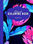 Floral Coloring Book for Teens & Young Adults (Printable Version)