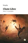Chute Libre - Tome I - Le précipice