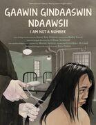 Gaawin Gindaaswin Ndaawsii / I Am Not a Number
