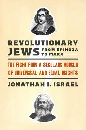 Revolutionary Jews from Spinoza to Marx