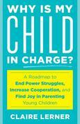 Why Is My Child in Charge?