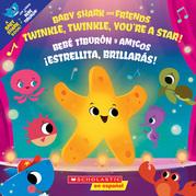 Twinkle, Twinkle, You're a Star! / ¡Estrellita, brillarás!