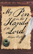 My Pen in the Hands of the Lord