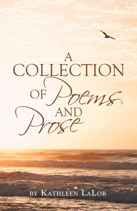 A Collection of Poems and Prose