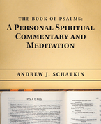 The Book of Psalms: a Personal Spiritual Commentary and Meditation