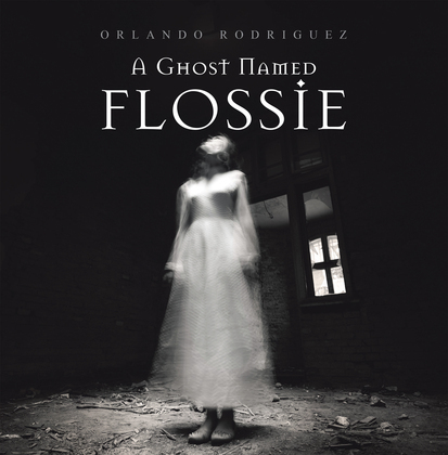 A Ghost Named Flossie
