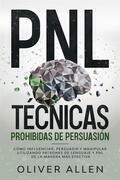 PNL técnicas prohibidas de persuasión