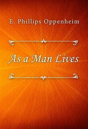 As a Man Lives