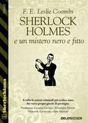 Sherlock Holmes e un mistero nero e fitto