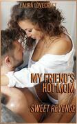 My Friend's Hot Mom: Sweet Revenge