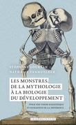 Les monstres : de la mythologie à la biologie du développement