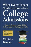 What Every Parent Needs to Know About College Admissions