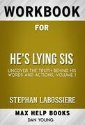 Workbook for He's Lying Sis: Uncover the Truth Behind His Words and Actions, Volume 1 by Stephan Labossiere (Max Help Workbooks)