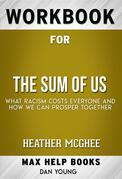 Workbook for The Sum of Us: What Racism Costs Everyone and How We Can Prosper Together by Heather McGhee (Max Help Workbooks)