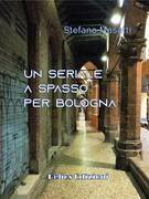 Un seriale a spasso per Bologna